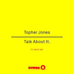 topher jones talk about it